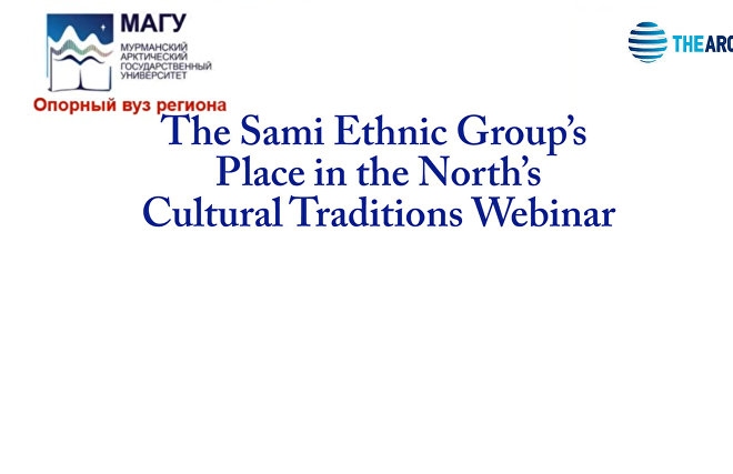 The Sami Ethnic Group's  Place in the North's Cultural Traditions Webinar